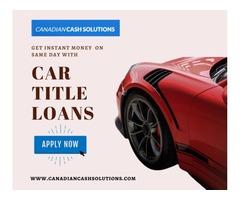 Get Easy Car Title Loans Oakville
