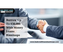 Borrow Up To $30,000 With Money Loans Kamloops