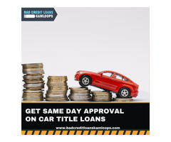 Get Same Day Approval On Car Title Loans.