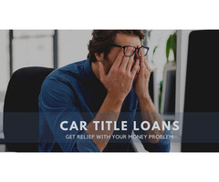 Get Out From Financial Pressure With Car Title Loans Saskatoon