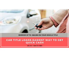 Car Title Loans Easiest Way To Get Quick Cash