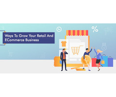 Ways To Grow Your Retail And ECommerce Business | Canada | X-Byte