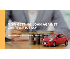 Easy Financing With Car Title Loans Mississauga