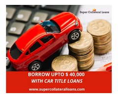 Gain Benefits With Car Title Loans Toronto