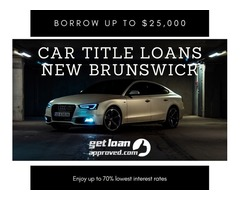 Having no credit? Don't worries apply Car Title Loans New Brunswick