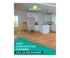 Post-Construction Cleaning Service in Calgary, Airdrie, Okotoks and Cochrane. Ideal Maids Inc.