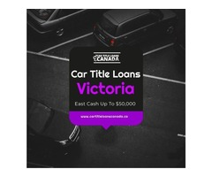 Fulfill you immediate cash needs with Car Title Loans Victoria