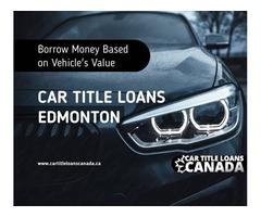 Car Title Loans Edmonton even with lowest or zero credit score